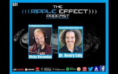 The Ripple Effect Podcast #321 (Dr. Henry Ealy   Exposing Willful Misconduct)