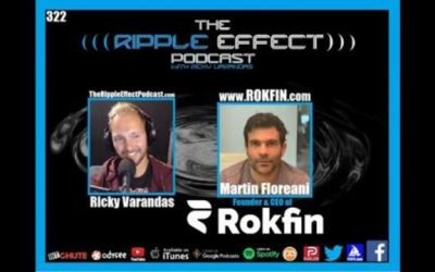 The Ripple Effect Podcast #322 (Martin Floreani   Inside The Mind of The Founder & CEO of ROKFIN)