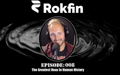 Ricky Rants on ROKFIN: 008: The Greatest Hoax In Human History (Video)