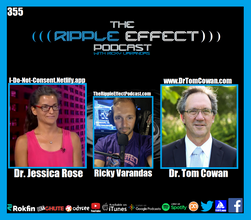 The Ripple Effect Podcast #355 (Dr. Tom Cowan & Dr. Jessica Rose | Rethinking Everything You Thought You Knew)